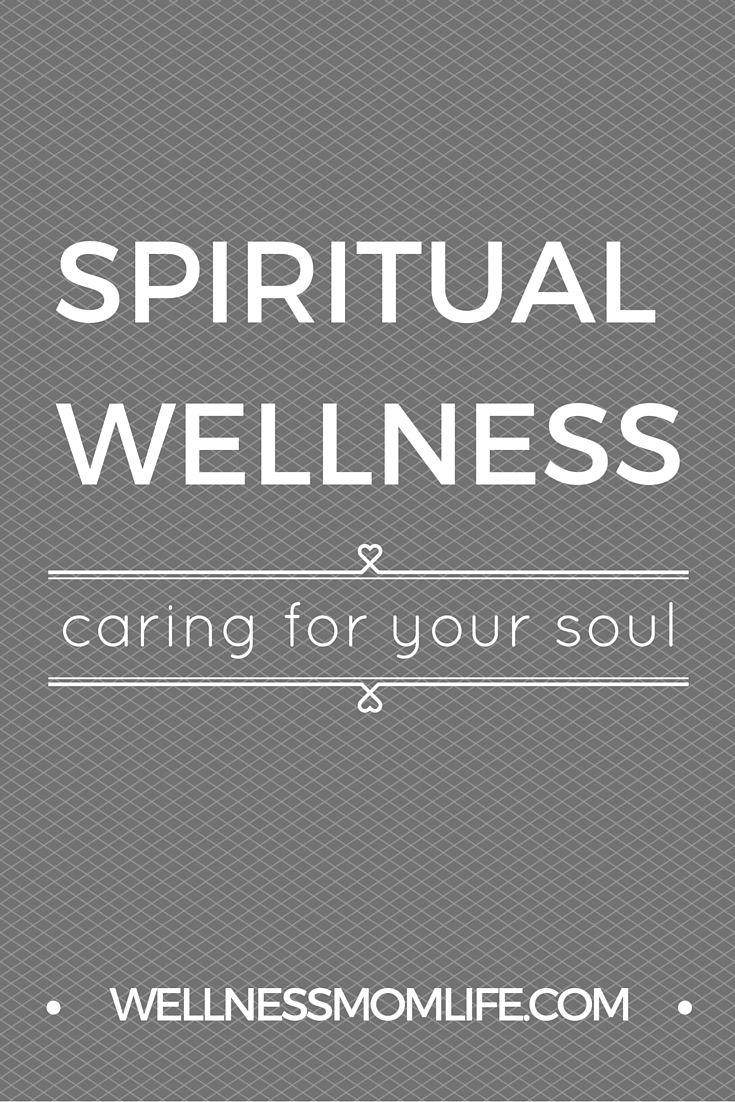 Spiritual Wellness: Caring for Your Soul - Moms need to create space for their spiritual wellness above all else. If your soul is thirsty, none of the other stuff you do to fill yourself up will suffice.