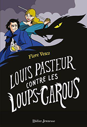 Louis Pasteur contre les Loups-garous de Sarah Loulendo https://www.amazon.fr/dp/2278085557/ref=cm_sw_r_pi_dp_x_ay72ybQFX1QFY