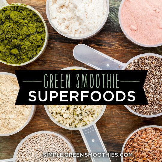 10 Superfoods You Should Be Eating - Simple Green Smoothies