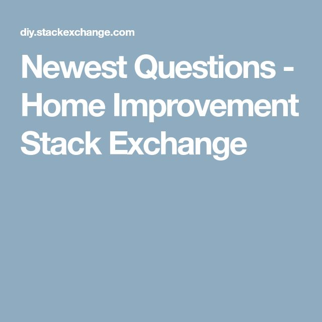 Newest Questions - Home Improvement Stack Exchange