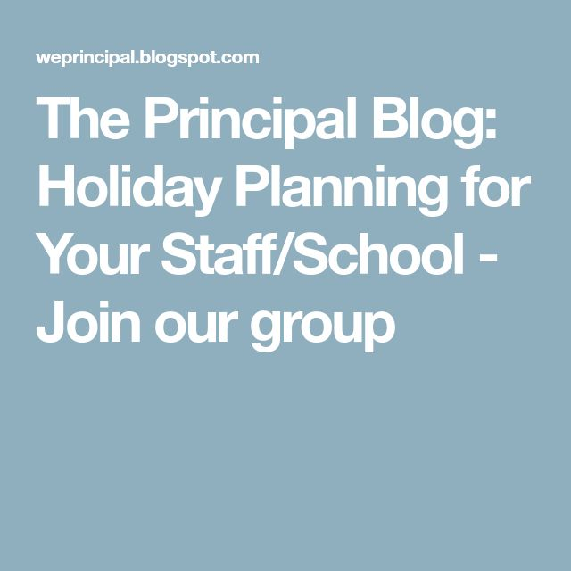 The Principal Blog: Holiday Planning for Your Staff/School - Join our group