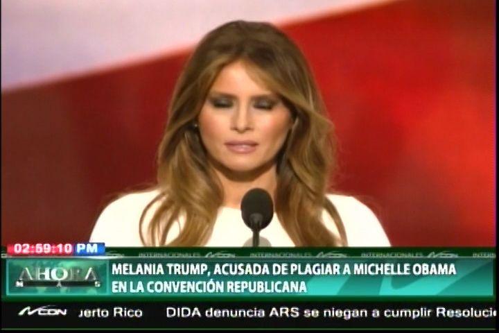 Melania Trump, Acusada De Plagiar Su Discurso De Michelle Obama En La Convención Republicana