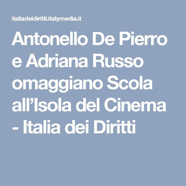 Antonello De Pierro e Adriana Russo omaggiano Scola all'Isola del Cinema - Italia dei Diritti
