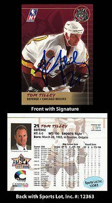 Tom Tilley Signed 1999-2000 Chicago Wolves IHL #21 Trading Card SL Authentic . $7.00. National Hockey League DefensemanTom TilleyHand Signed 1999-2000 Chicago Wolves Trading CardTilley Played For:St. Louis Blues 1988-1994.GREAT AUTHENTIC TOM TILLEY HOCKEY COLLECTIBLE!!AUTOGRAPHS GUARANTEED AUTHENTIC BY SPORTS LOT, INC. WITH SPORTS LOT, INC STICKER ON ITEM.SPORTS LOT, INC. #: 12363