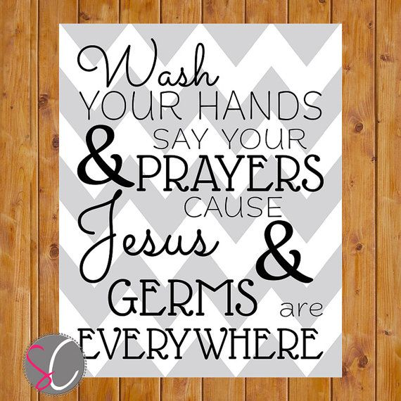 Instant Download Wash Your Hands and Say Your by scadesigns (Art & Collectibles, Drawing & Illustration, Digital, Typeography, Say Your Prayers, Wash Hands, Bathroom Decor, Wall Decor For Bath, Grey Chevron, Bathroom Art, Kitchen Art, Kitchen Wall Decor, 8x10 Digital JPG, Jesus and Germs, Germs Everywhere, Neutral Wall Art)