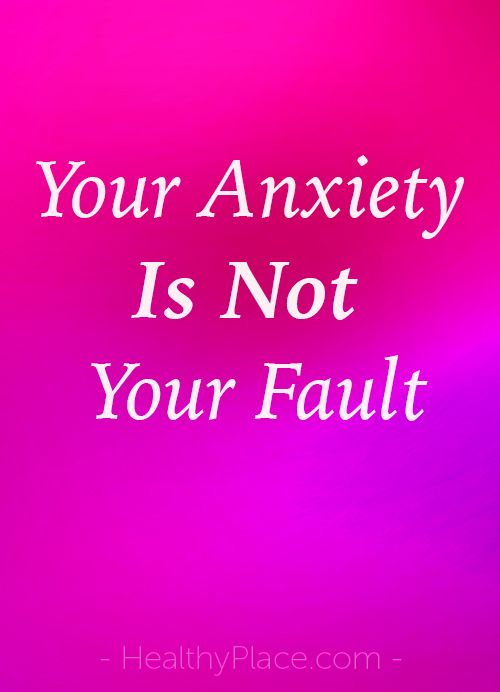 There are many causes of anxiety. You are not one of them. Your anxiety is not your fault and here's why.    www.HealthyPlace.com