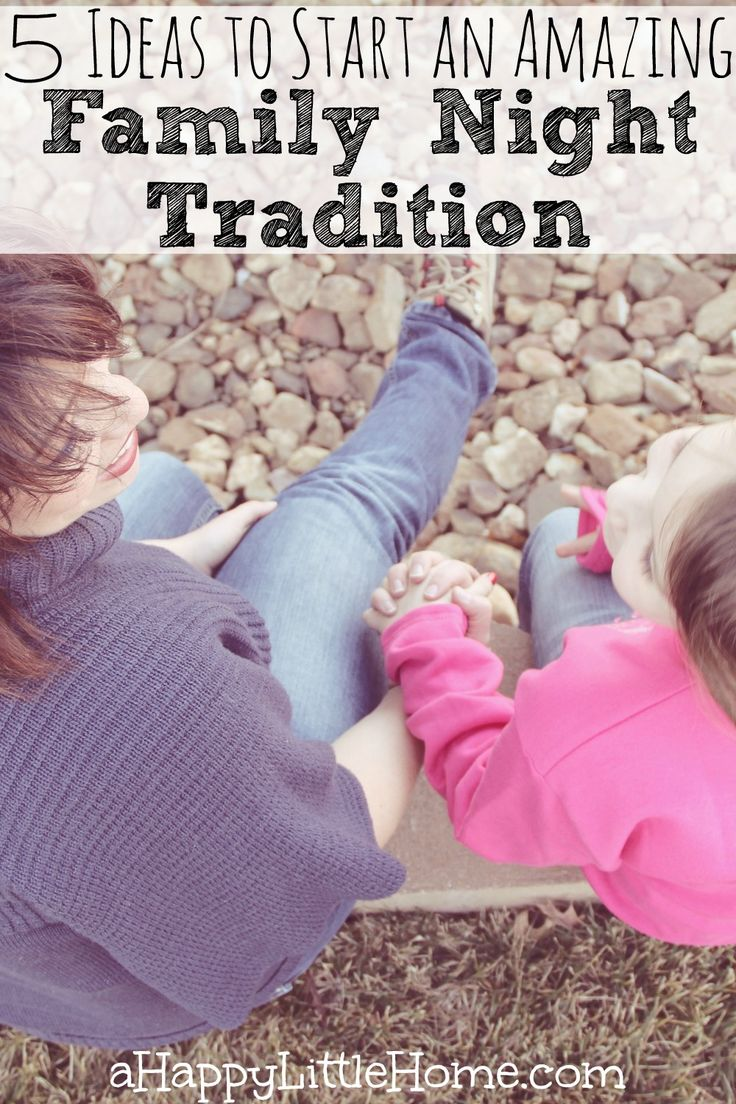 5 Ideas To Start An Amazing Family Night Tradition