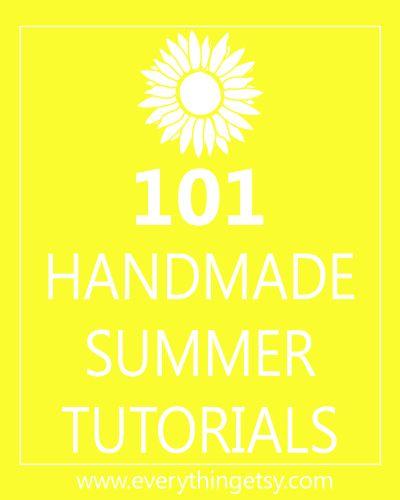 101 Handmade Tutorials for Summer