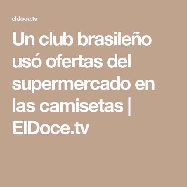 Un club brasileño usó ofertas del supermercado en las camisetas | ElDoce.tv