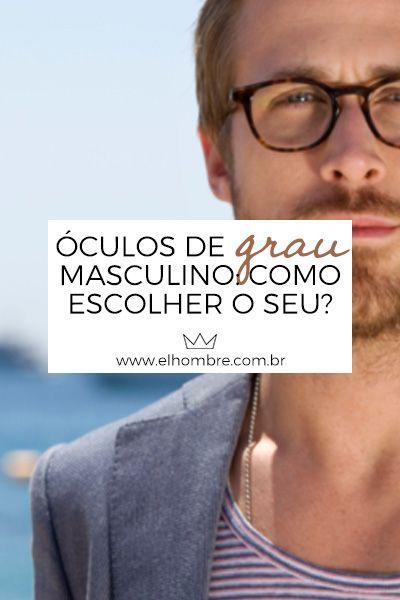 55c5052ea Óculos de grau masculino: como escolher o seu   El hombre   Mens ...