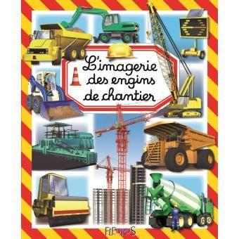 Les engins de chantier + L'imagerie des camions + L'imagerie des pompiers + ....