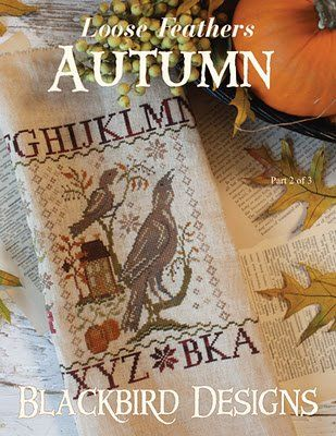 "This is the second Blackbird Designs cross stitch pattern in the Loose Feathers Series in 2011 and is titled ""Autumn""."