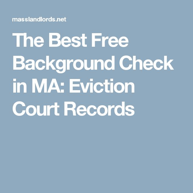 The Best Free Background Check in MA: Eviction Court Records