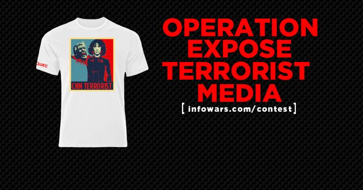 """200K Cash Prizes! Infowars Launches Operation: Expose Terrorist Media/Kathy Griffin: Get on TV with a """"œCNN is ISIS"""" t-shirt or sign!"""