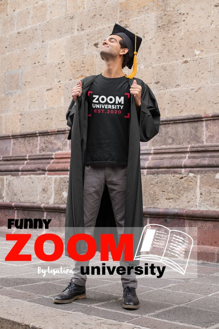 Zoom Est 2020 University Meme Graduation Shirts Online Learning Class Of 2020 Gifts Online Learning Graduation Funny Graduation Shirts