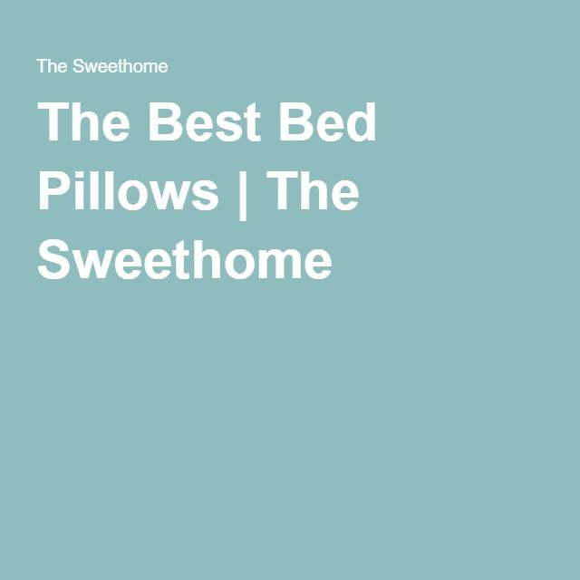 The Best Bed Pillows   The Sweethome
