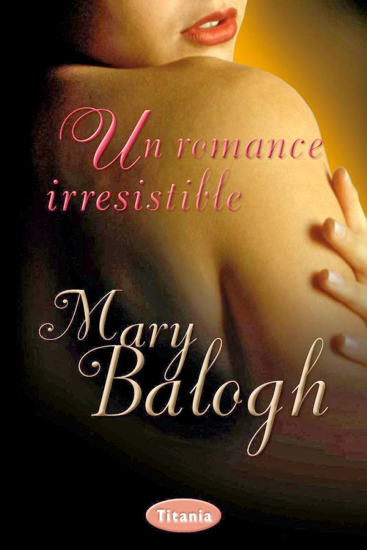 Título: UN ROMANCE INESPERADO Título Original:Indiscreet Serie: Cuatro Jinetes del Apocalipsis 01 Autora: Mary Balogh Lady Catherine ...