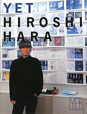 Yet : Hiroshi Hara by Hiroshi Hara