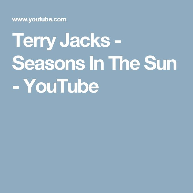 Terry Jacks - Seasons In The Sun - YouTube