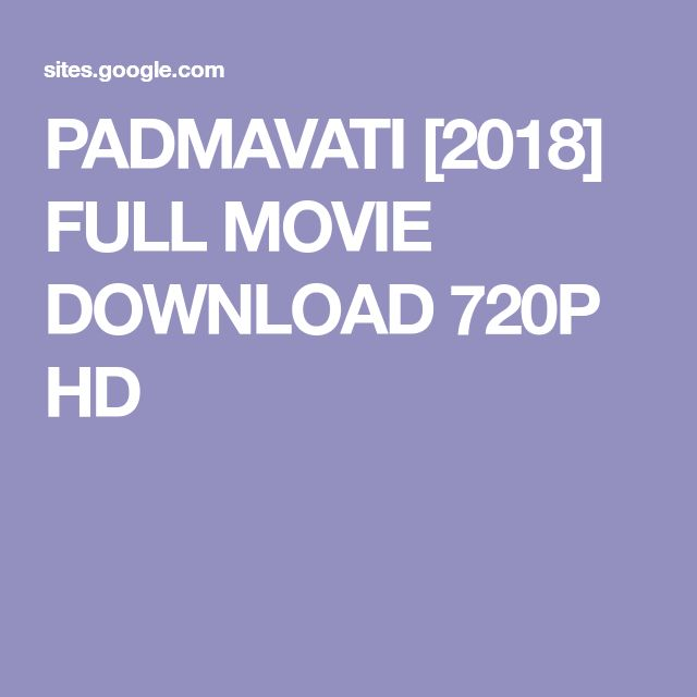PADMAVATI [2018] FULL MOVIE DOWNLOAD 720P HD