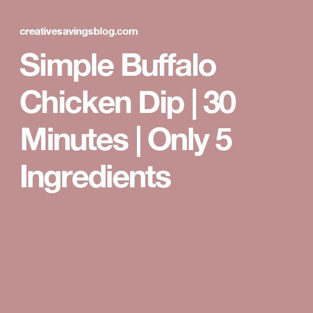 Simple Buffalo Chicken Dip | 30 Minutes | Only 5 Ingredients