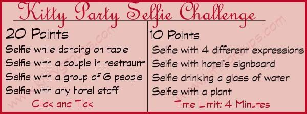 Kitty Party Selfie Challenge is one of the best Ladies Kitty Party Games. Playing this game in your kitty party will certainly bring great fun and laughter.