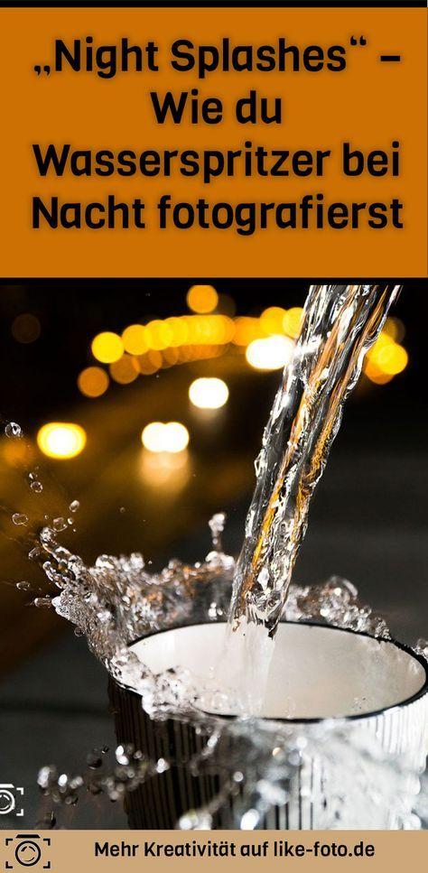 """Kreative Fotoidee: """"Night Splashes"""" – Wasserspritzer fotografieren bei Nacht. Im Artikel erfährst du, wie du die die Fotoidee nachmachst und schildere dir meine Erfahrungen."""