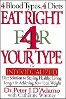 Eat Right 4 Your Type by Dr Peter J D'Adamo