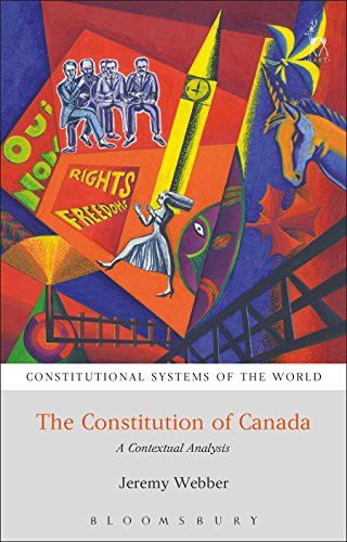 The constitution of Canada : a contextual analysis / Jeremy Webber. - Oxford : Hart, 2015, 282 p.