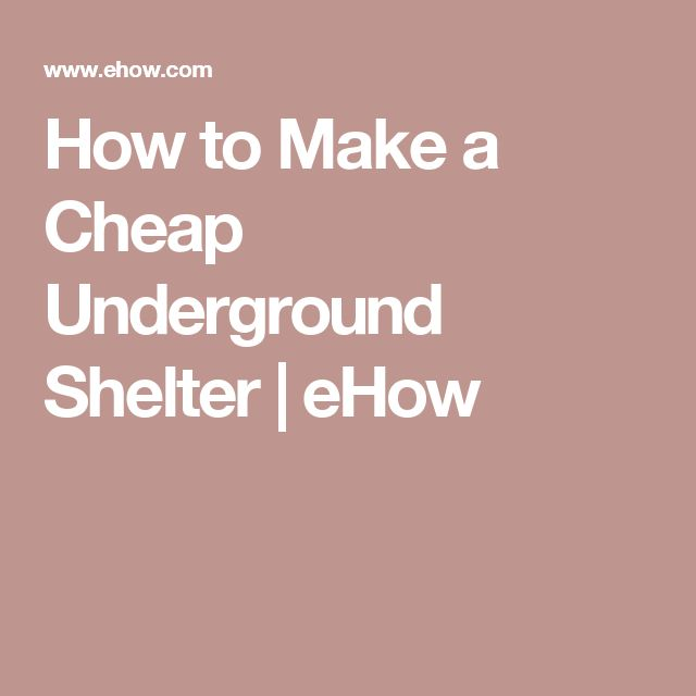 How to Make a Cheap Underground Shelter   eHow