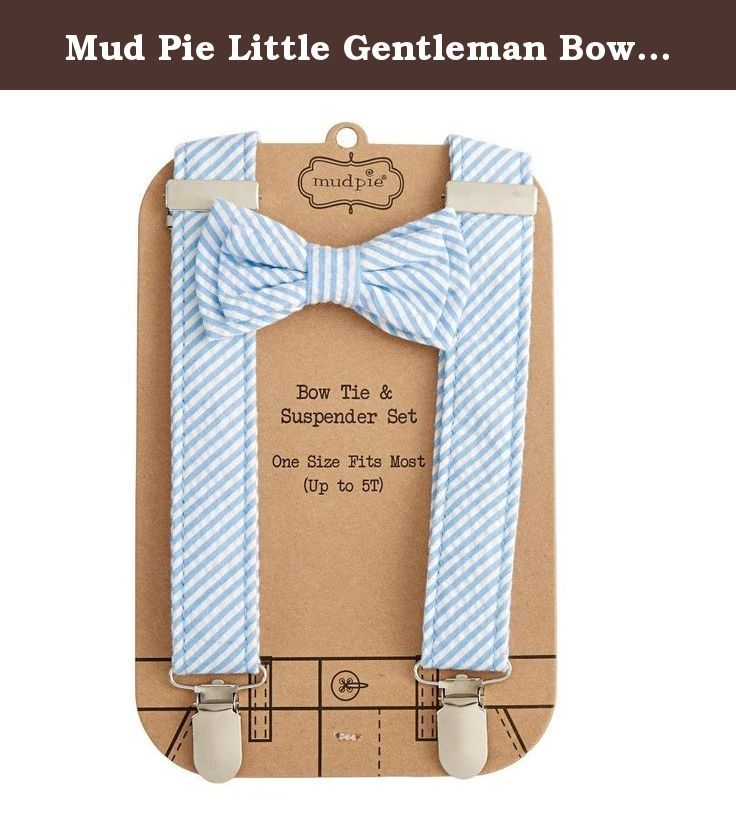 Mud Pie Little Gentleman Bow Tie and Suspender Set, Light Blue Seersucker. Your little boy will be the most dapper looking lad in town in this bow tie and suspender set from Mud Pie. This 2-piece set features an adjustable Velcro bow tie and coordinating clip-on style suspenders. Set is made from seersucker cloth in blue and white. Packaged on a rolled corrugated card. Perfect as a gift.
