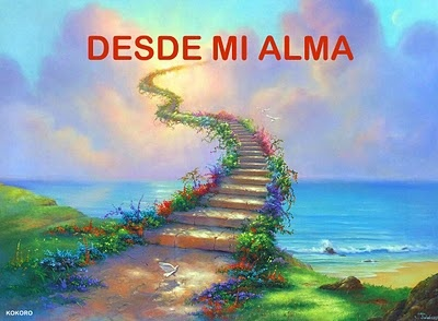 RETOMANDO TIEMPOS PASADOS...Y LO HAGO  DESDE MI ALMA