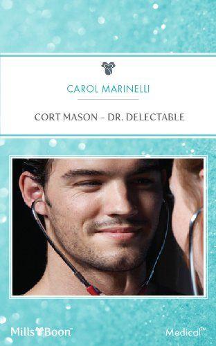 Mills & Boon : Cort Mason - Dr. Delectable (Single, Free & Fabulous in Sydney) eBook: Carol Marinelli: Amazon.com.au: Kindle Store