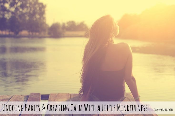 Creating Calm with Mindfulness thefoodwerewolf.com #mindfulness