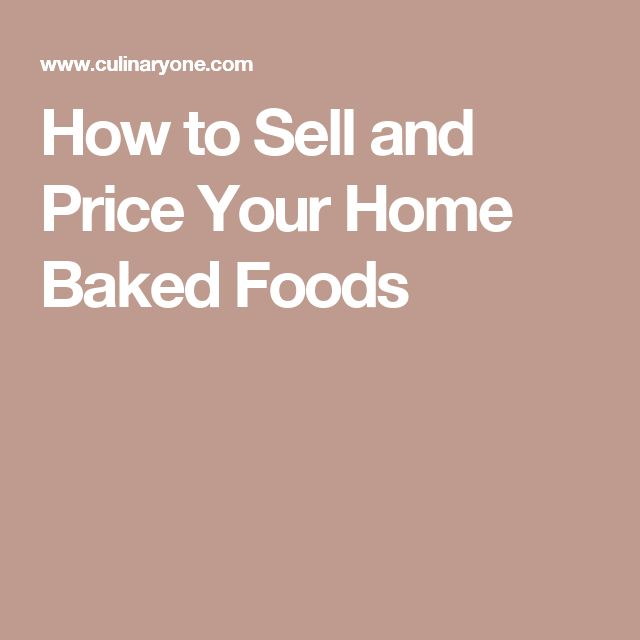 How to Sell and Price Your Home Baked Foods