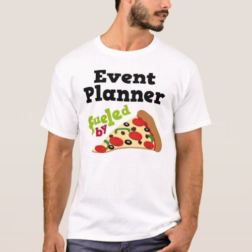 Event Planner (Funny) Pizza T Shirt