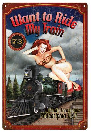 Ride My Train Pin-Up Metal Sign-Historic Rail