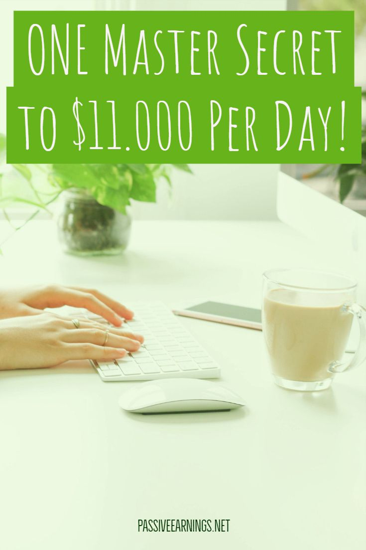 ONE Master Secret to $11.000 Per Day!