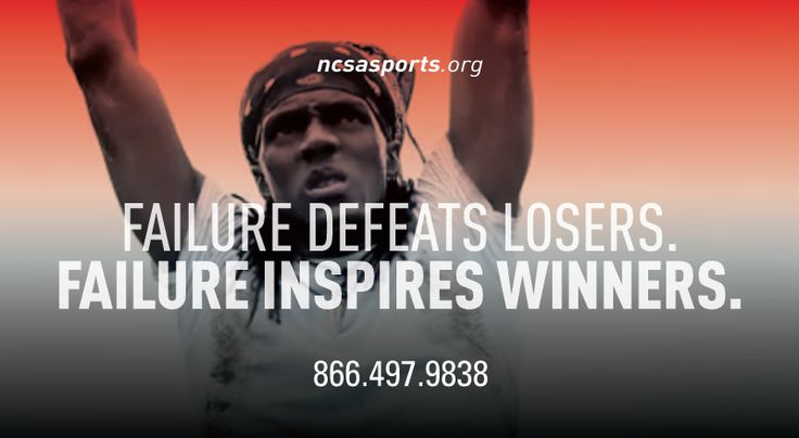 Inspirational Quotes About Failure In Sports: Failure Defeats Losers Failure Inspires Winners.