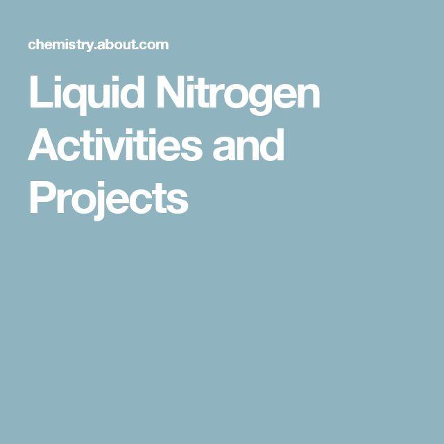 Liquid Nitrogen Activities and Projects