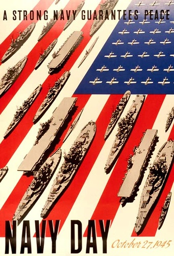 """A Strong Navy Guarantees Peace - Navy Day, October 27, 1945"" ~ WWII poster."
