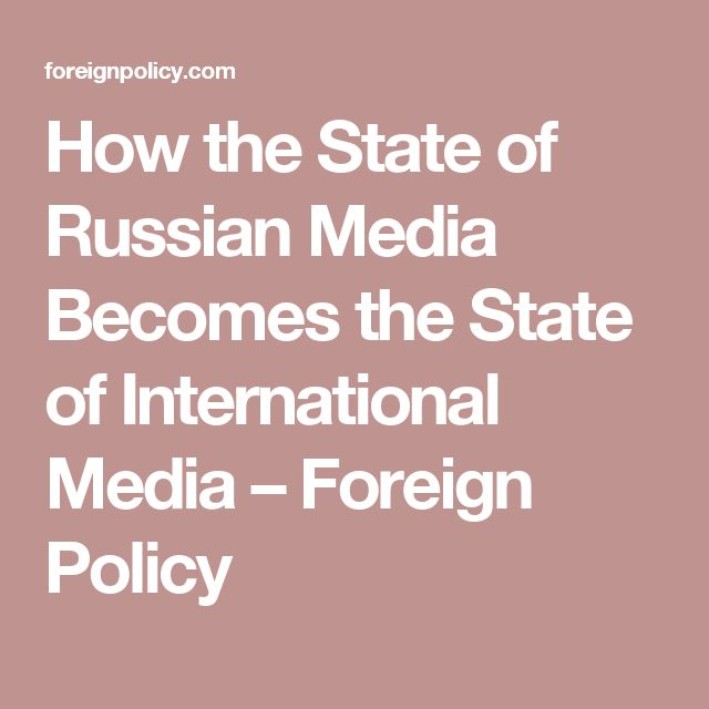 04/28/17 | Putin has been a trailblazer in the globalization of Russian State propaganda | How the State of Russian Media Becomes the State of International Media – Foreign Policy