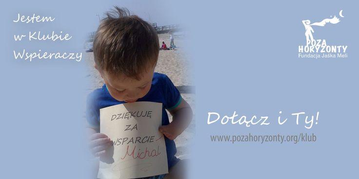 Mały Michał wie, że być Wspieraczem, to zadanie od maleńkości. http://pozahoryzonty.org/klub