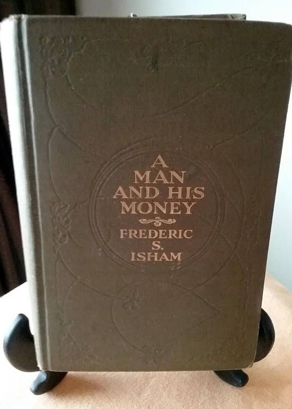 A Man and His Money Vintage Novel Frederic S. Isham