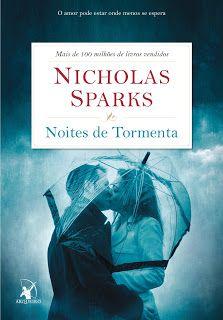 SEMPRE ROMÂNTICA!!: Noites de Tormenta - Nicholas Sparks, por Laís
