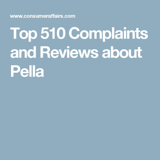 Top 510 Complaints and Reviews about Pella