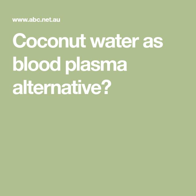 Coconut water as blood plasma alternative?