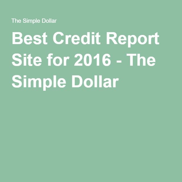 Best Credit Report Site for 2016 - The Simple Dollar