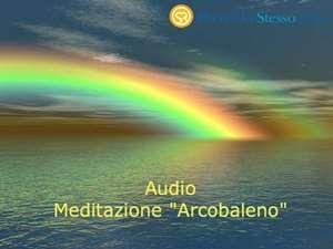 Meditazione Arcobaleno (Audio)