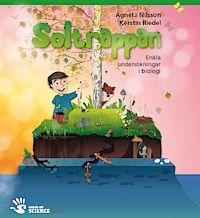Soltrappan : enkla undersökningar i biologi. Författare Agneta Nilsson och Kerstin Riedel.